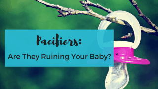 Pacifiers: Are You Ruining Your Baby?