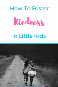 How to foster kindness in little kids. Picture of children walking and hugging. #kindness #toddler #kids #preschooler