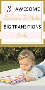 3 Awesome Reasons to Make Big Transitions Early