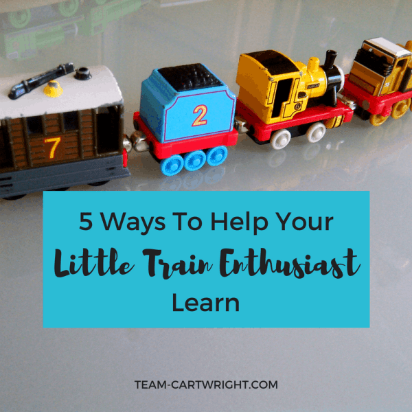 5 Ways To Help Your Little Train Enthusiast Learn