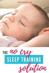 The no cry sleep training solution. You can teach your baby to sleep without crying it out. Learn how we successfully helped 3 kids (including twins!) learn to sleep at night using this gentle sleep training method. #sleep #sleeptraining #baby #training #naps #infant #twins #babytwins #babywise #nocry #nocrysleeptraining Team-Cartwright.com