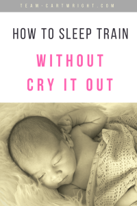 Sleep training does not automatically equal cry it out! You can teach your baby to fall and stay asleep without just letting them cry. Here is how. #baby #sleep #training #CIO #naps #cry #it #out #babywise Team-Cartwright.com