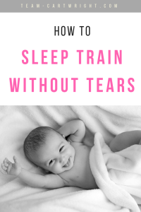 How to sleep train without tears. You can help teach your baby to sleep without cry it out! Here are the tips we followed to get our babies to sleep through the night. #sleeptrain #notears #sleep #baby #newborn #babywise #twins Team-Cartwright.com