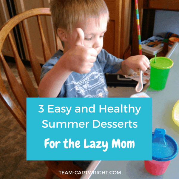 3 Easy and Healthy Desserts for the Lazy Mom