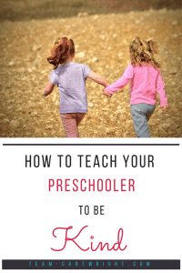 How to teach your preschooler to be kind.  Children naturally tend towards kindness, and here are ways to cement the value. #kindness #values #preschoolers #toddlers #morals #parenting Team-Cartwright.com