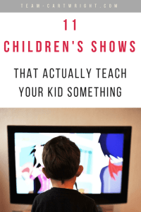 We all know to limit screen time for our kids. But it can be a valuable tool in challenging stages of life. Here are 11 children's shows that actually teach your kid something, plus how to utilize these shows for maximum learning. #learning #activity #toddler #preschool #pregnancy #survival #television Team-Cartwright.com
