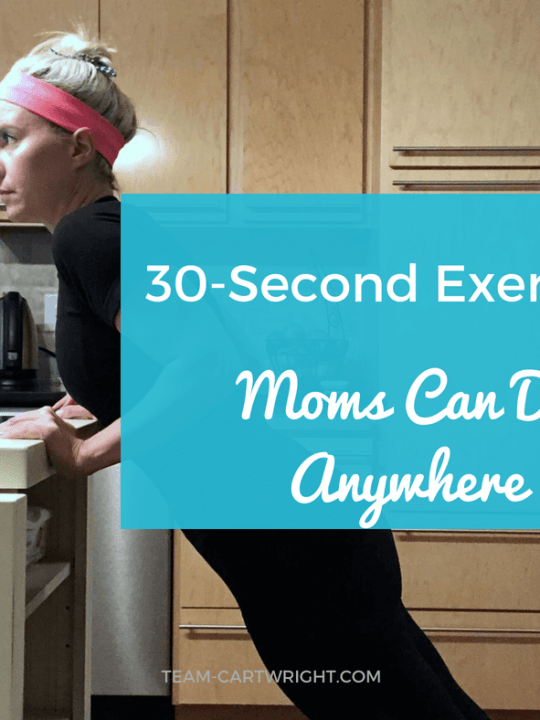 30-Second Exercises Moms Can Do Anywhere. Looking for simple moves to help you ease back into working out? These are perfect! #momworkout #30secondexercise #fastexercise #momexercise Team-Cartwright.com