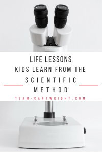 Share life lessons with your kids by learning about the scientific method. Integrity, perseverance, and more. #kidscience #kidstemactivity #stemactivity #toddlerscience #preschoollearningactivity #toddlerlearningactivity #scientificmethod #lifelessons #positiveparenting #emotionaldevelopment #moralsforkids #teachingmoralstokids Team-Cartwright.com