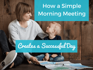 How a simple morning meeting creates a successful day. Start your day off right with your children by connecting first thing. #positive #parenting #behavior #preschool #toddler #kids #family #meeting Team-Cartwright.com