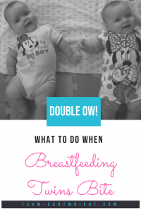 Double Ow! What to do when breastfeeding twins bite. Why babies bite when nursing and how you can stop your twins from biting you. #twins #breastfeeding #biting #nursing #baby #tips Team-Cartwright.com
