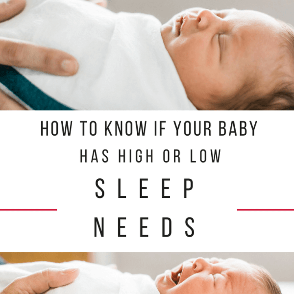 How To Tell If You Have a High Sleep Needs Baby or a Low Sleep Needs Baby