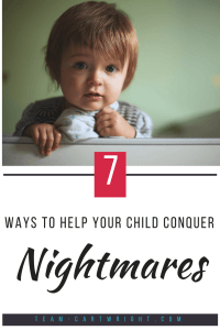 7 ways to help your child conquer nightmares. No one likes scary dreams. Give your child the tools to overcome while still being supportive. #nightmares #sleep #kids #toddler #preschooler #tip Team-Cartwright.com