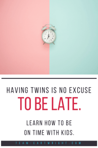 Having twins is not an excuse to be late all the time. Here are 5 tips to get you and your children out the door on time. #twins #tips #hacks #time #late #mom Team-Cartwright.com