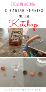 STEM in action! Learn how to clean pennies using ketchup, and learn the science behind it. A simple kitchen chemistry experiment for preschoolers and kids. Do you think it will work? #science #STEM #learning #activity #sensory #kids #preschool #chemistry #fair #homeschool Team-Cartwright.com