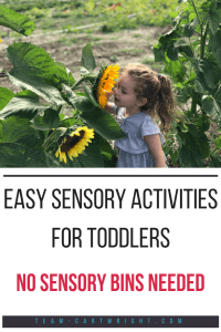 Sensory activities are so important for kids! But they can seem like a lot of work. Here are some sample activities that are no or low prep, and not a single bin is needed. Find sensory options that are more than just sensory bins. #sensory #activity #learning #toddler #preschooler #easy #noprep Team-Cartwright.com