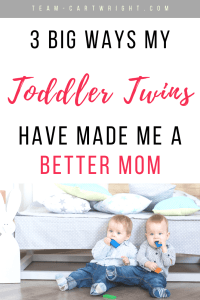 I never thought have two toddlers at the same time would make my life easier. But being a twin mom has 100% made me a better mom. #TwinTips #TwinMom #ToddlerTwins Team-Cartwright.com