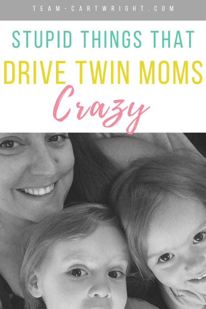 black and white picture of a mother with toddler twins and text overlay: Stupid things that drive twin moms crazy