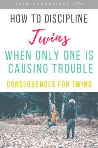 picture of twins with text overlay: How to discipline twins when only one is causing trouble, consequences for twins