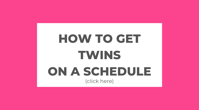 pink block with text: How To Get Twins on a Schedule (click here)