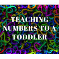 5 Great Ways To Teach Numbers To Your Toddler
