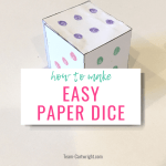 How To Make Paper Dice (with Free Printable!)