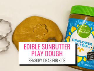 Edible Sunbutter Play Dough Sensory Ideas for Kids Picture in background: jar of sunbutter and brown playdough made from the suinbutter, plus flower cookie cutters