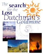 Search for the Lost Dutchman's Goldmine