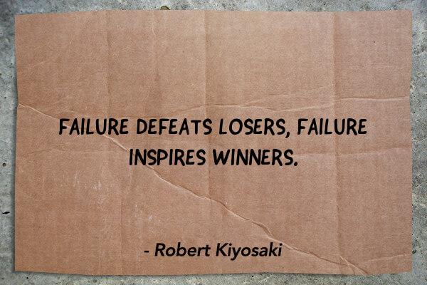 failure-defeats-losers-failure-inspires-winners