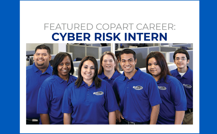 Copart Careers: Cyber Risk Intern
