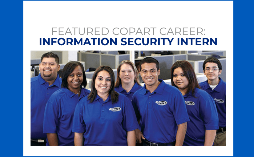 Copart Careers: Information Security Intern