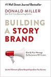 Building a Story Brand: Clarify Your Message by Donald Miller