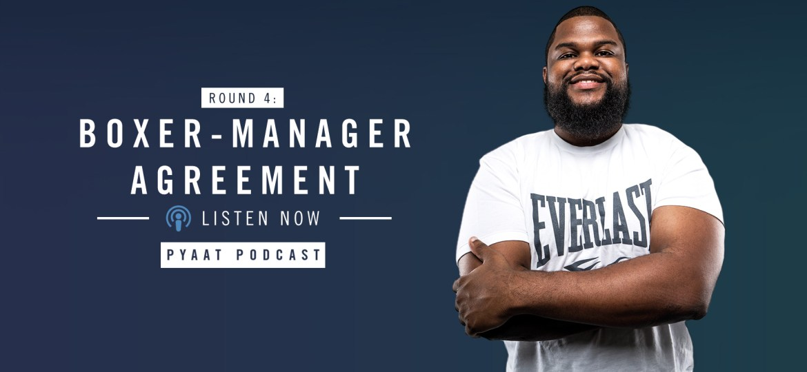 PYaAT-Business of Boxing Podcast RD 4: Boxer-Manager Agreement