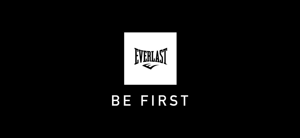 'Be First' with Everlast Worldwide's New Global Ad Campaign
