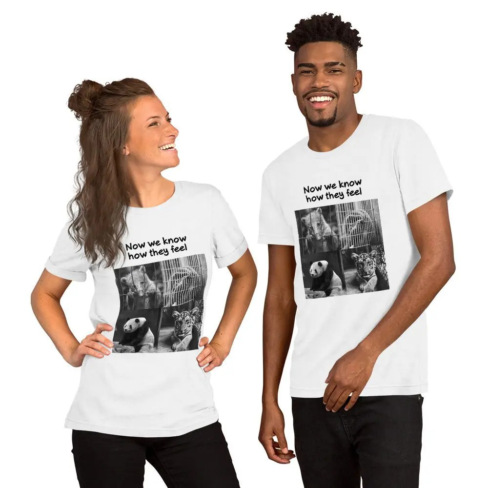 Unisex T-Shirt: Now We Know How They Feel