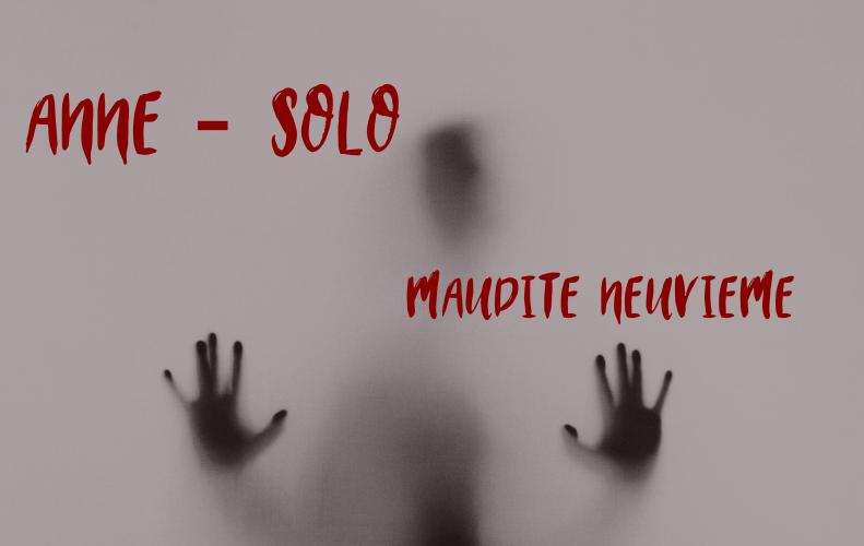«Maudite Neuvième» par Anne – Solo #3