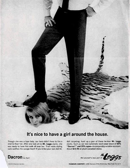 Mr. Leggs Slacks It's Nice to have a girl around the house  ~ The most sexists advertising ~