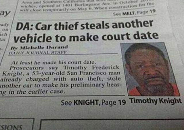 29 of the World's Stupidest Criminals ~ ~ Car thief steals another vehicle to make court date