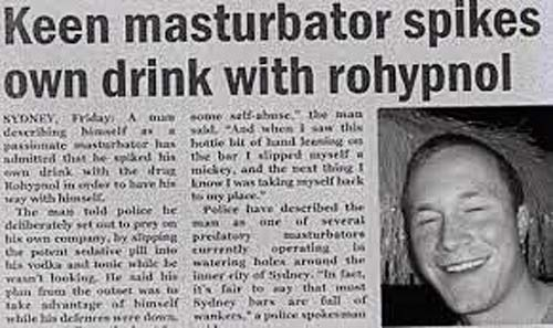 29 of the World's Stupidest Criminals ~~ Keen masturbator spikes his own drink with rohypnol ruffie