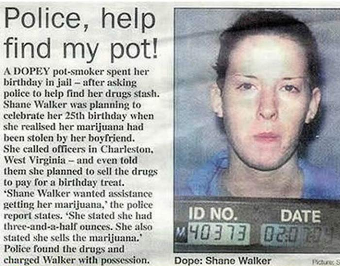 29 of the World's Stupidest Criminals ~ ~ Police, help find my pot!