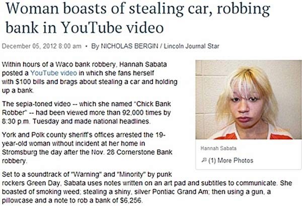 29 of the Stupidest, Dumbest Criminals ~ Woman boasts of stealing car, robbing bank in Youtube video