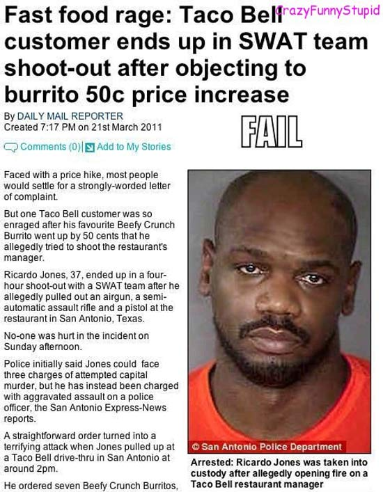 29 of the World's Stupidest Criminals ~ Shoot-out after Taco Bell customer objects to burrito 50 cent price increase