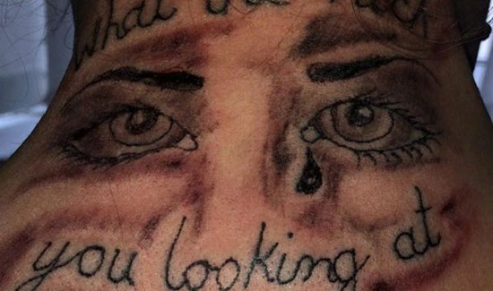 "Eyes ""What the fuck are you looking at"" on back of neck ~ worst bad tattoos"