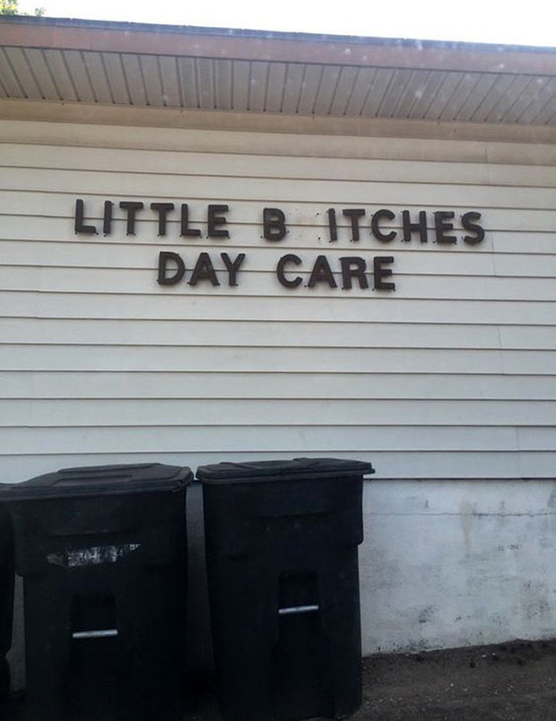 Funny Signs ~~ Little Bitches Day Care !! ~~ ~Funny Pics Memes