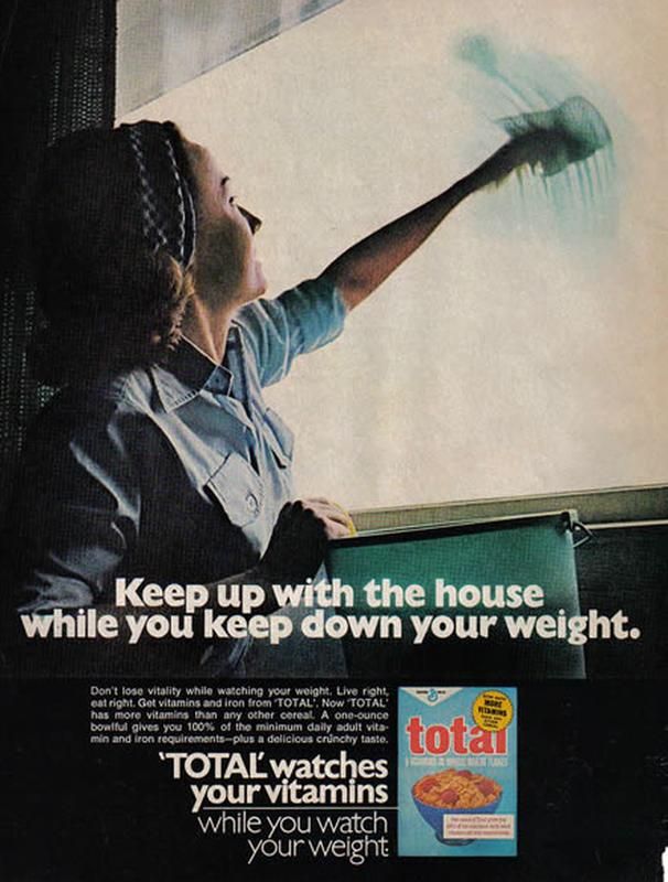 C'mon, ladies! Kill 2 birds with one stone! ~ Total Cereal ~ Sexist ads vintage and new