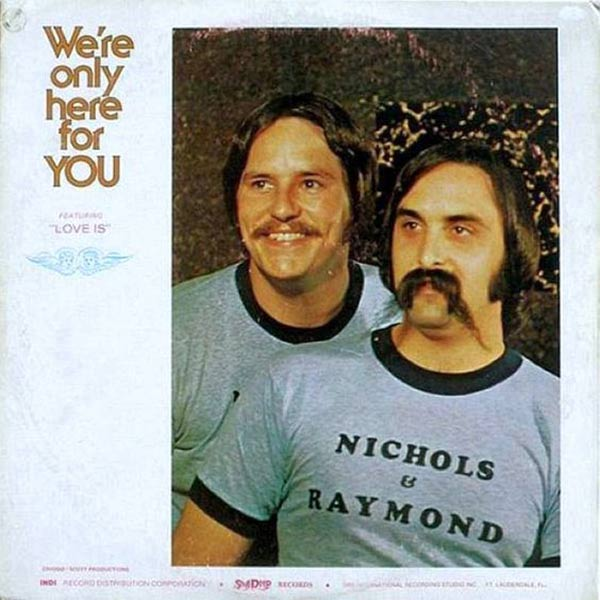 We're Only Here for You, But If You're Not Available, We Have Each Other ... by Nichols & Raymond. . .~~ Funny Bad Album Covers