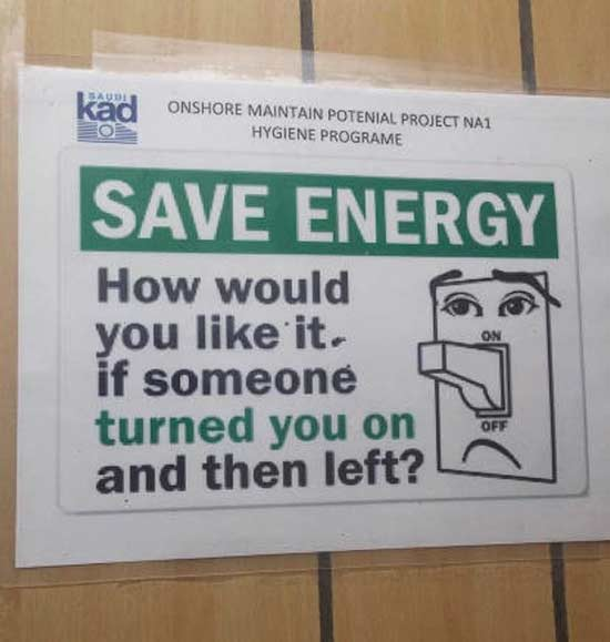 Sadly I know that feeling all too well ... ... funny signs save energy light switch turned you on then left