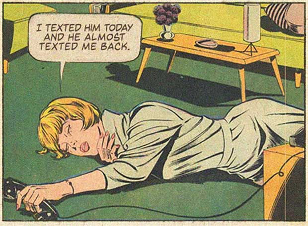 Life is getting better. ~ classic comic frame texted him today and he almost texted me back