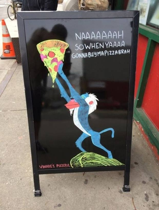 I'm down for a slice ~ ~ Funny Sidewalk Signs ~ Lion King Pizza
