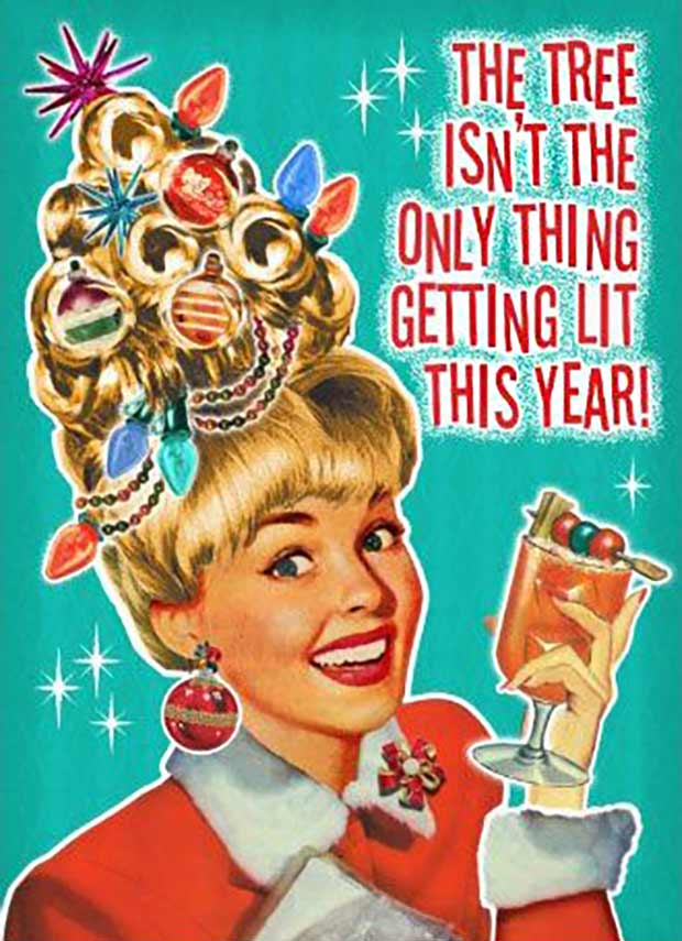 I'm right there with ya, honey! ~ funny Christmas pics ~ sarcastic housewife ~ the tree isn't the only thing getting lit this year
