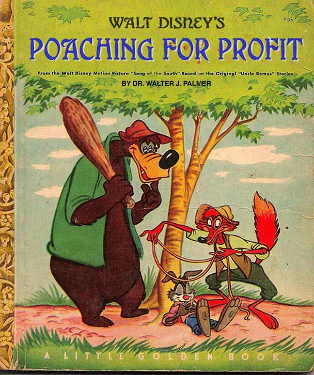 The perfect How To book for all ages ~ Walt Disney's Poaching for Profit ~ inappropriate children books ~terrible, bad kids books